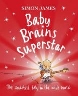 Baby Brains Superstar by Simon James