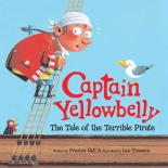Captain Yellowbelly The Tale of the Terrible Pirate by Preston Rutt & Leo Timmers
