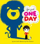 For Just One Day by Laura Leuck, Marc Boutavant