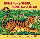 Home For A Tiger, Home For A Bear by Brenda Williams