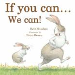 If You Can... We Can by Beth Shoshan and Petra Brown