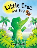 Little Croc and Bird by Tony Maddox