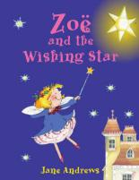 Zoe And The Wishing Star by Jane Andrews
