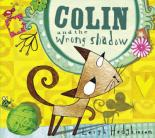 Colin And The Wrong Shadow by Leigh Hodgkinson