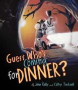 Guess Who's Coming For Dinner? by Cathy Tinknell