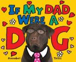 If My Dad Were A Dog by Annabel Tellis