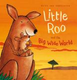 Little Roo And The Big Wide World by Guido Van Genechten