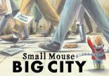 Small Mouse Big City by Simon Prescott