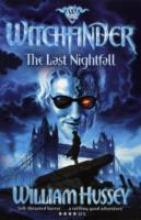 Witchfinder 3: The Last Nightfall by William Hussey