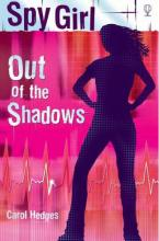 Spy Girl: Out of the Shadows by Carol Hedges