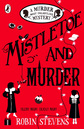 Mistletoe and Murder A Murder Most Unladylike Mystery