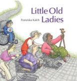 Little Old Ladies by Franziska Kalch