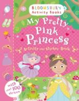 My Pretty Pink Princess Activity and Sticker Book by
