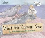 What Mr Darwin Saw by Mick Manning, Brita Granstrom