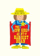 The Cowgirl Aunt of Harriet Bean by Alexander Mccall Smith