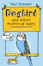 Dogbird and Other Mixed-up Tales by Paul Stewart