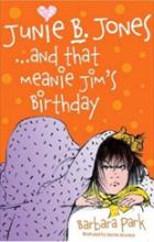 Junie B. Jones... And That Meanie Jim's Birthday by Barbara Park