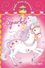 Magic Pony Carousel: Sparkle by Poppy Shire
