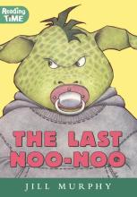 The Last Noo-Noo by Jill Murphy
