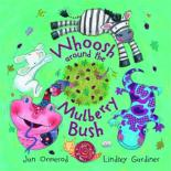 Whoosh Around The Mulberry Bush by Jan Ormerod