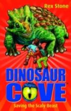 Dinosaur Cove 21 : Saving the Scaly Beast by Rex Stone