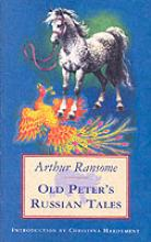 Old Peter's Russian Tales by Arthur Ransome, Christina Hardyment