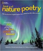 National Geographic Book of Nature Poetry More Than 200 Poems with Photographs That Float, Zoom, and Bloom! by J. Patrick Lewis