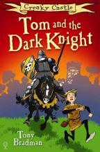 Creaky Castle: Tom and The Dark Knight by Tony Bradman