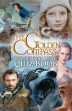 The Golden Compass Official Movie Quiz Book by Lisa Regan