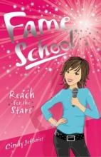 Fame School: Reach for the Stars by Cindy Jefferies