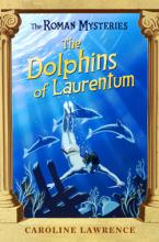 The Dolphins of Laurentum by Caroline Lawrence, Andrew Davidson