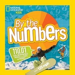 By the Numbers 230.333 Cool Stats and Figures by National Geographic Kids