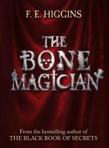 The Bone Magician by F E Higgins