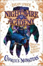 Nightmare Academy: Charlie's Monsters by Dean Lorey
