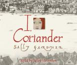 I, Coriander (Audio CD) by Sally Gardner