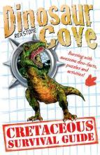 A Cretaceous Survival Guide by Rex Stone