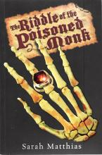 The Riddle of the Poisoned Monk by Sarah Matthias