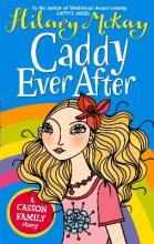 Caddy Ever After by Hilary Mckay