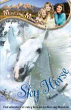 Mustang Mountain: Sky Horse by Sharon Siamon