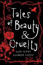 Tales Of Beauty And Cruelty by Kate, Castle, Caroline Petty