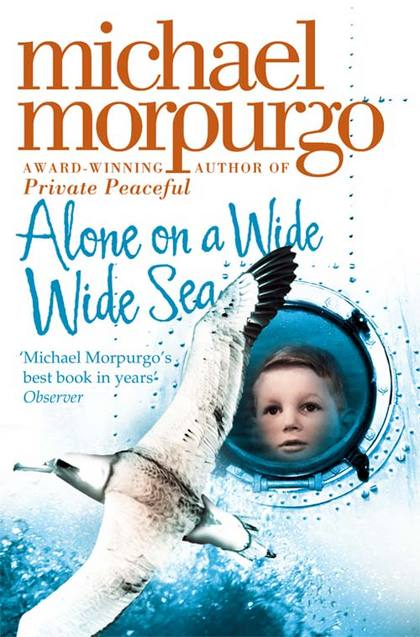 Alone on a Wide Wide Sea by Michael Morpurgo