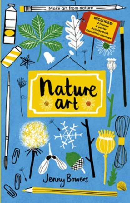 Little Collectors: Nature Art Make Art from Nature by Jenny Bowers
