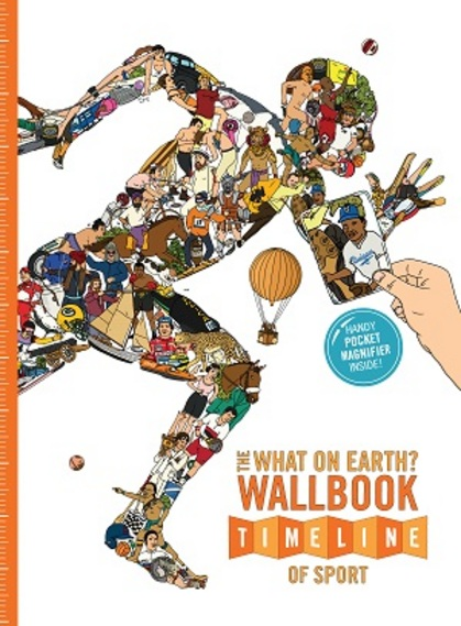 The What on Earth? Wallbook Timeline of Sport by Christopher Lloyd, Patrick Skipworth