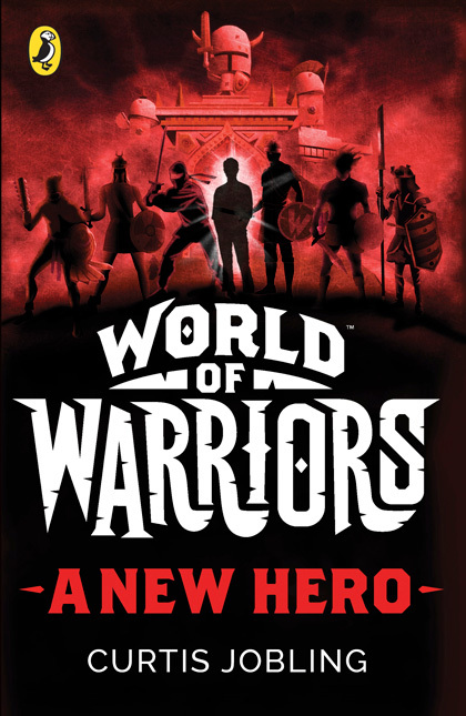 World of Warriors: A New Hero by Curtis Jobling