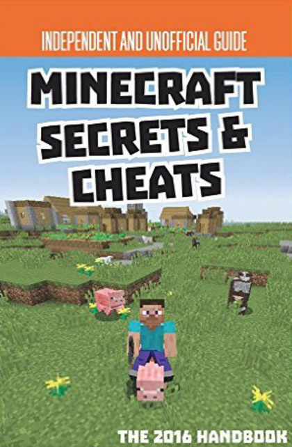 Secrets & Cheats Minecraft Unofficial Annual by