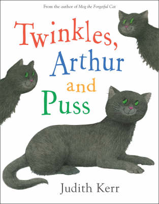 Twinkles, Arthur and Puss by Judith Kerr