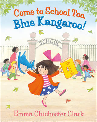 Come to School Too, Blue Kangaroo! by Emma Chichester Clark