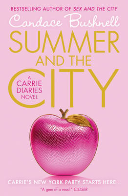 The Carrie Diaries 2 : Summer and the City by Candace Bushnell