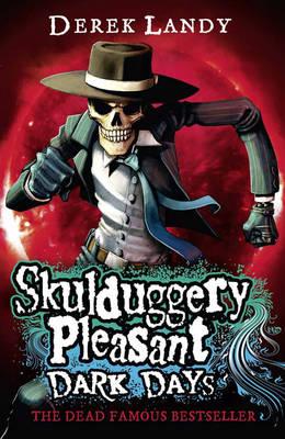 Skulduggery Pleasant 4: Dark Days by Derek Landy