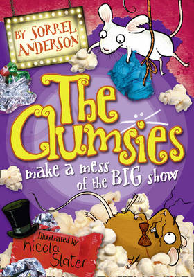 The Clumsies Make a Mess of the Big Show by Sorrel Anderson